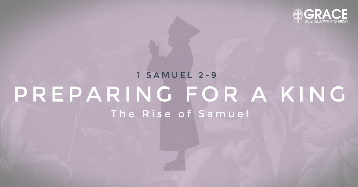 Preparing for a King: The Rise of Samuel